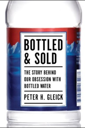 Bottled & Sold: The Story Behind Our Obsession with Bottled Water