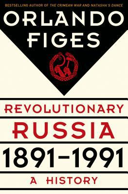 Revolutionary Russia: 1891-1991